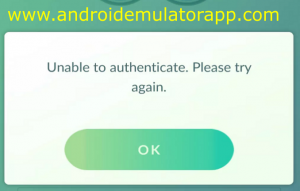 Play Pokemon Go On PC unable to authenticate