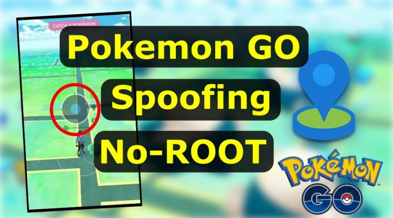 Pokemon GO Spoofing No Root 2020
