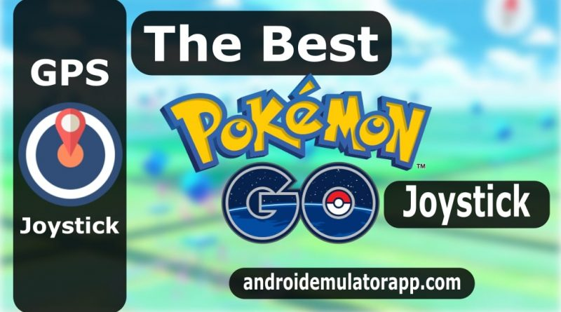 The Best Pokemon GO Joystick 2020