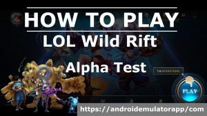 lol wild rift alpha test