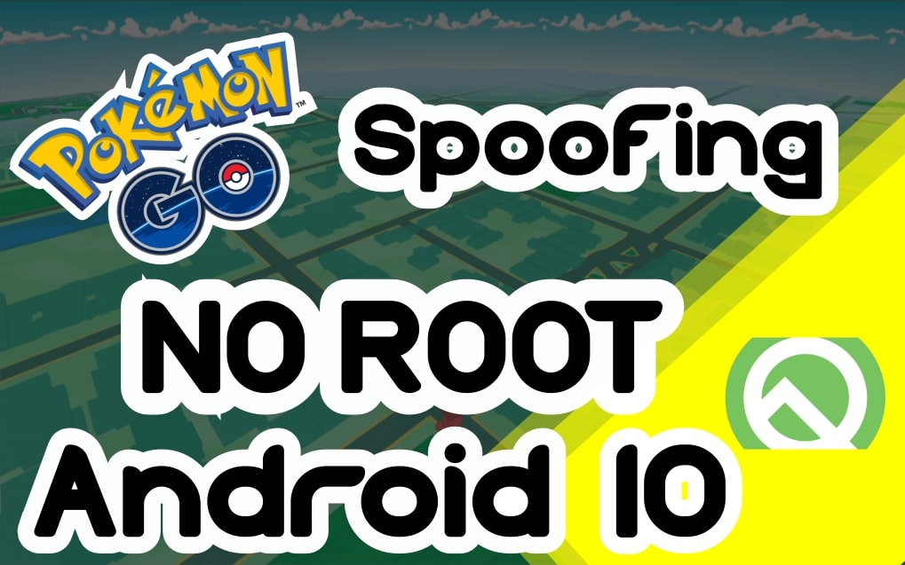 pokemon go spoofing android 10 no root