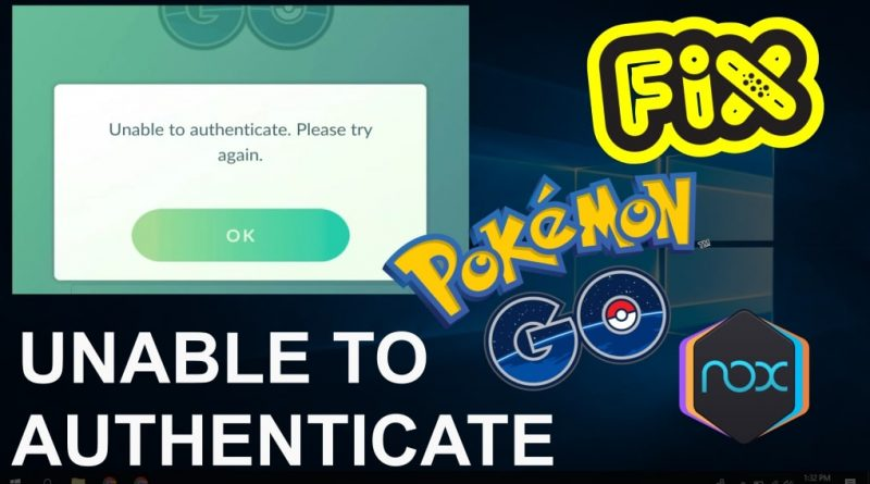 pokemon go nox unable to authenticate 2021