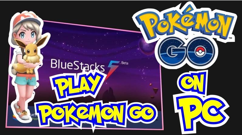 bluestacks pokemon go pc 2021
